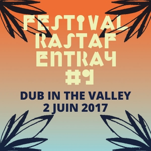 RASTAF'ENTRAY FESTIVAL PRESENTE - DUB IN THE VALLEY #3