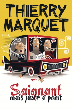 THIERRY MARQUET - SAIGNANT MAIS JUSTE A POINT
