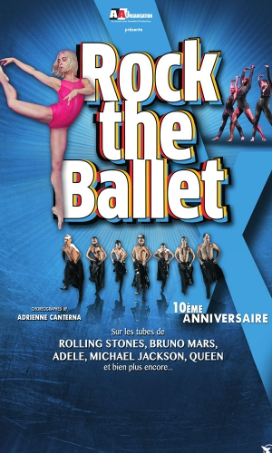 ROCK THE BALLET X - 10E ANNIVERSAIRE