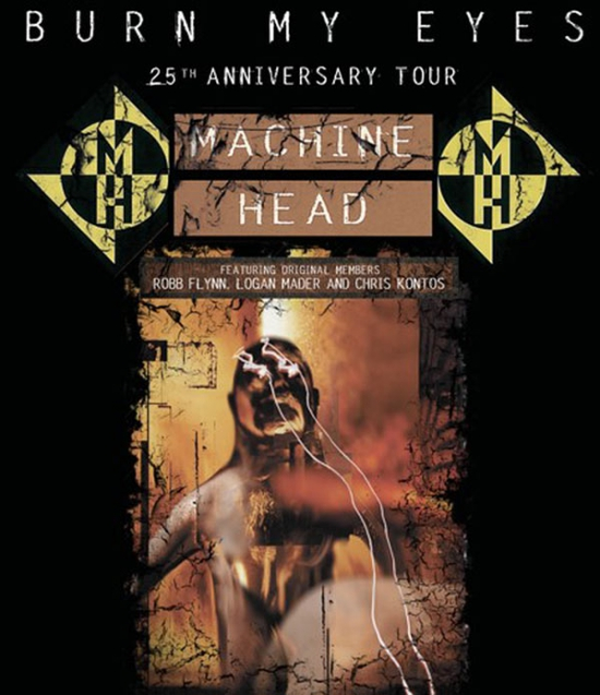 "MACHINE HEAD - ""BURN MY EYES TOUR"""