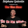affiche ON SE DIT TOUT - STEPHANE GALENTIN