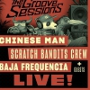 affiche THE GROOVE SESSIONS LIVE - CHINESE MAN + SCRATCH BANDITS CREW